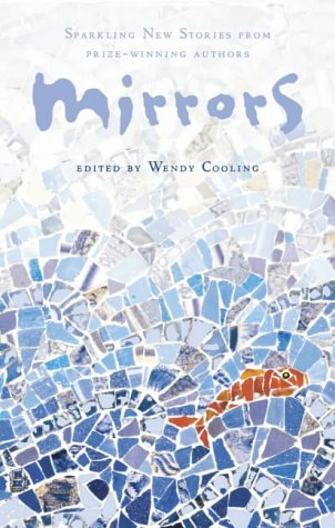 9780007105885: Mirrors: Sparkling new stories from prize-winning authors