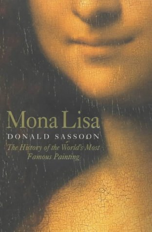 9780007106141: MONA LISA: THE HISTORY OF THE WORLD'S MOST FAMOUS PAINTING