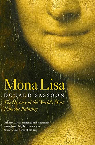 9780007106158: Mona Lisa: The History of the World's Most Famous Painting (Story of the Best-Known Painting in the World)