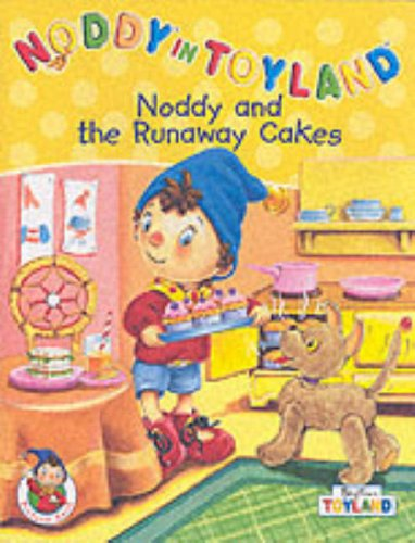 9780007106370: Noddy and the Runaway Cakes (Noddy in Toyland)