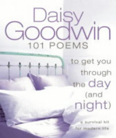 9780007106509: 101 Poems to Get You Through the Day (and Night): A Survival Kit for Modern Life