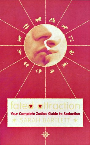 9780007106653: Fated Attraction: Your complete zodiac guide to seduction