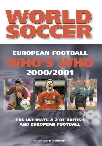 9780007106813: European Football Who's Who 2000/2001
