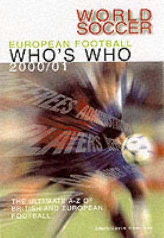 9780007106813: European Football Who's Who 2000/2001