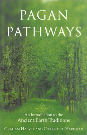 9780007106981: Pagan Pathways: A Guide to the Ancient Earth Traditions: Essential Sourcebook for the 21st Century Pagan