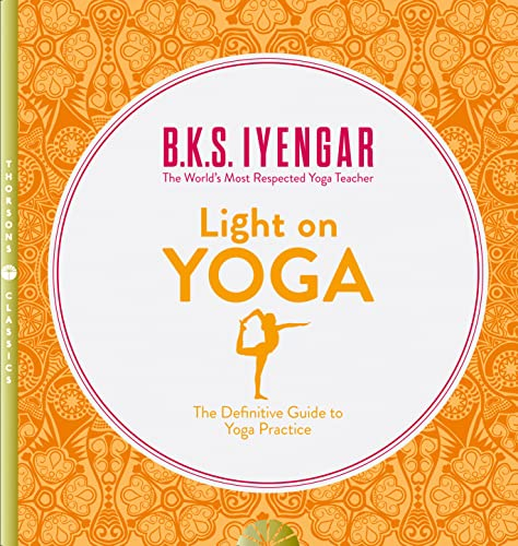 9780007107001: Light on Yoga: The Definitive Guide to Yoga Practice