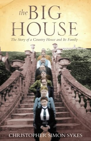 9780007107094: The Big House: The Story of a Country House and its Family