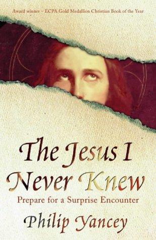 9780007107407: The Jesus I Never Knew