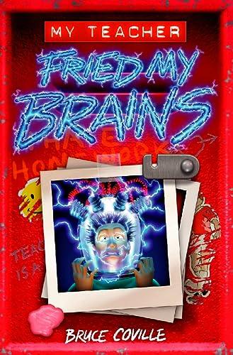 9780007107445: My Teacher Fried My Brains