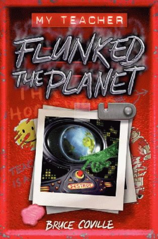 9780007107469: My Teacher Flunked the Planet (The alien teacher series)