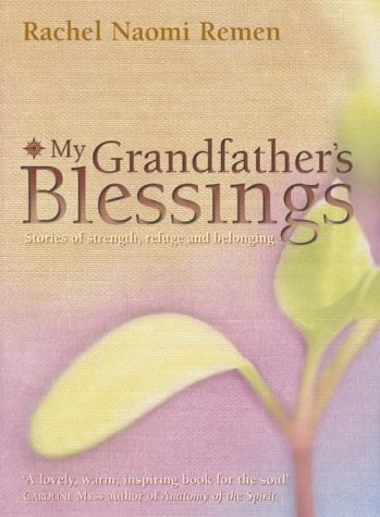 9780007107636: My Grandfather's Blessings - Stories Of Strength, Refuge, And Belonging