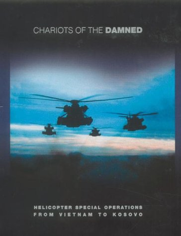 9780007107711: Chariots of the Damned: Airborne Rescues from Vietnam to Kosovo