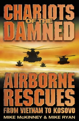 9780007107728: Chariots of The Damned: Airborne Rescues from Vietnam to Kosovo
