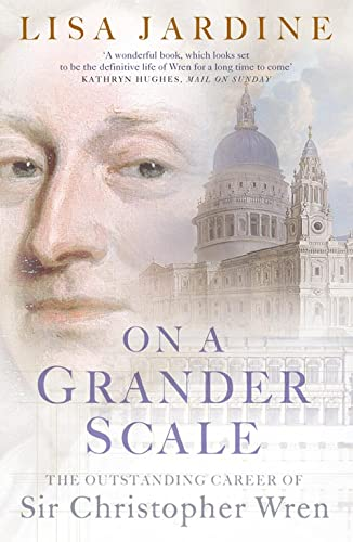9780007107766: On a Grander Scale: The Outstanding Career of Sir Christopher Wren