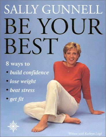 9780007107773: Be Your Best: 8 ways to * build confidence * lose weight * beat stress * get fit