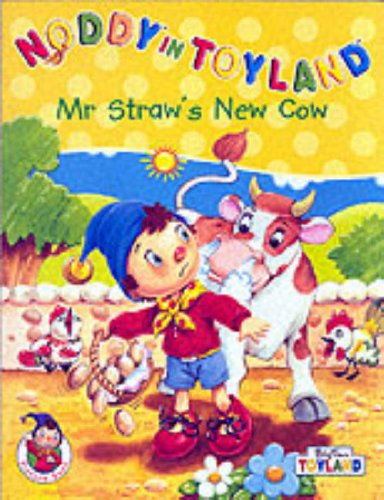 9780007107872: Mr.Straw's New Cow (Noddy in Toyland)