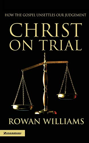 9780007107919: Christ on Trial: How the Gospel Unsettles Our Judgement