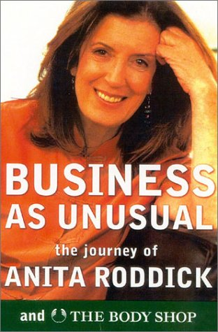 9780007107964: Business As Unusual: The Journey of Anita Roddick and The Body Shop