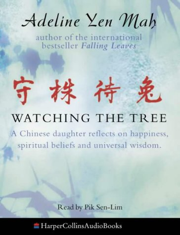 9780007108053: Watching the Tree: A Chinese Daughter Reflects on Happiness, Spiritual Beliefs and Universal Wisdom: To Catch a Hare - Reflections on Chinese Wisdom and Beliefs