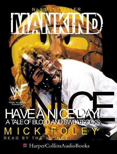 9780007108077: Mankind: Have a Nice Day!: A Tale of Blood and Sweatsocks
