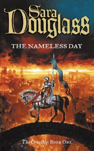 The Nameless Day: Book One of the Crucible Trilogy (0007108451) by Sara Douglass
