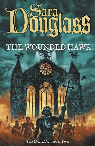 9780007108466: The Wounded Hawk (Crucible Trilogy)