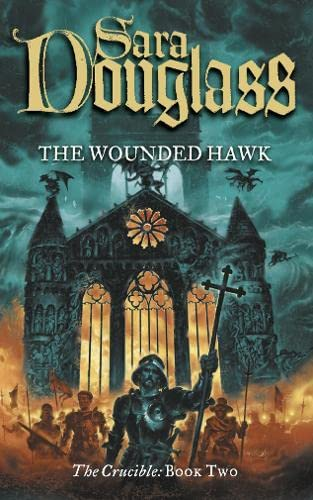 9780007108473: The Wounded Hawk (The Crucible Trilogy) (Bk. 2)