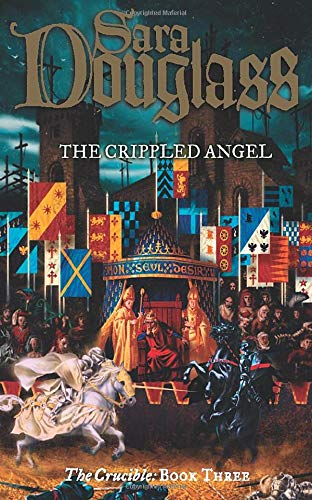 9780007108497: The Crippled Angel: Book Three of the Crucible Trilogy