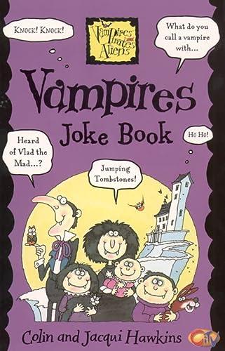 Vampires Joke Book (Vampires, pirates, aliens) (0007108559) by Colin Hawkins; Jacqui Hawkins