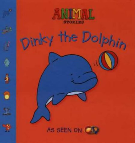 9780007108701: Animal Stories - Dinky the Dolphin