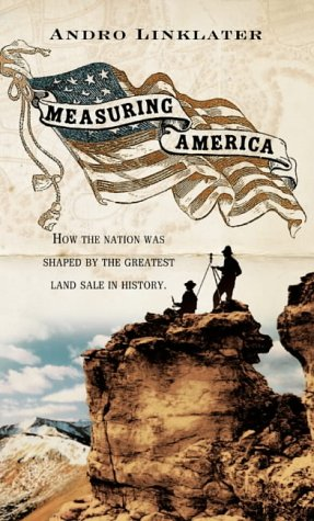 9780007108879: Measuring America: How the United States Was Shaped by the Greatest Land Sale in History