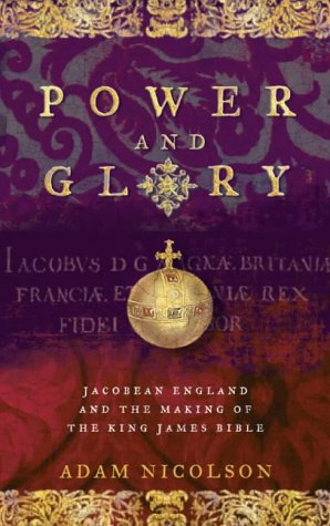 9780007108930: Power and Glory: Jacobean England and the Making of the King James Bible