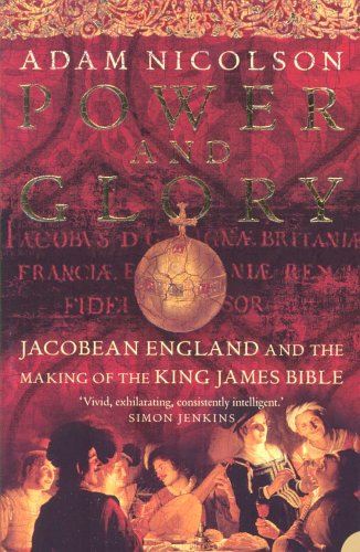 9780007108947: Power and Glory: Jacobean England and the Making of the King James Bible