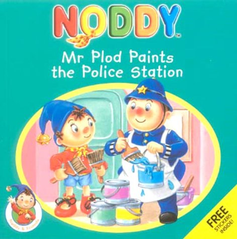 9780007108961: Mr Plod Paints the Police Station (Noddy & Friends)