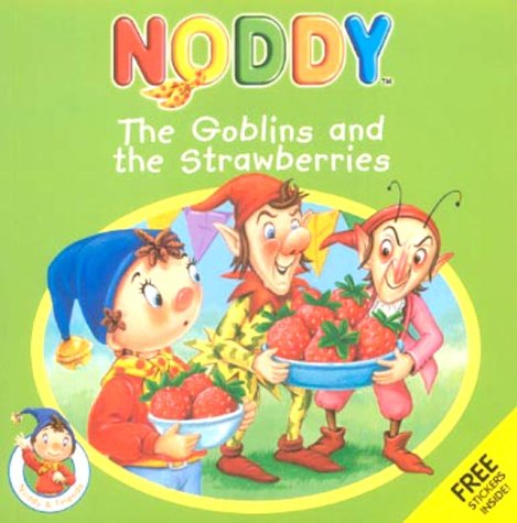 9780007108985: The Goblins and the Strawberries (Noddy & Friends)