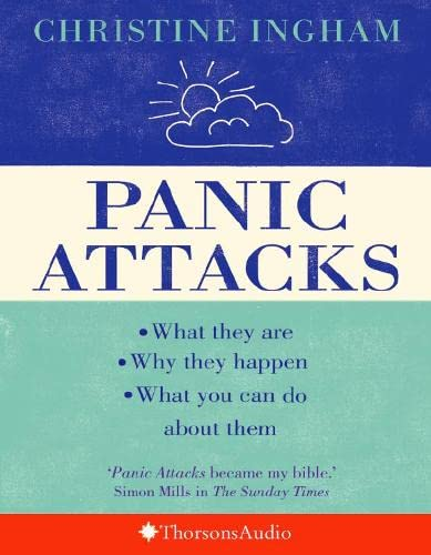 9780007109012: Panic Attacks: What they are. Why they happen. What you can do about them.
