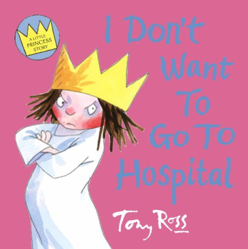 9780007109579: I Don't Want to Go to Hospital (A Little Princess story)