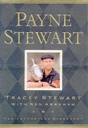 9780007109586: Payne Stewart: The Authorised Biography
