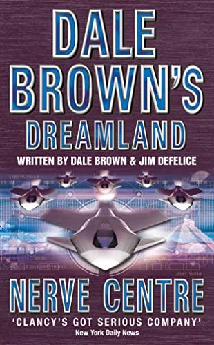 9780007109678: Nerve Centre (Dale Brown's Dreamland, Book 2)