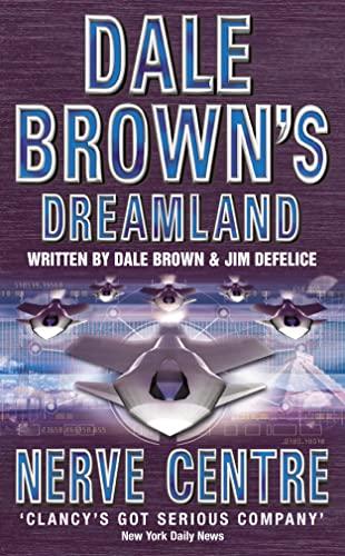 9780007109678: Nerve Centre (Dale Brown's Dreamland)