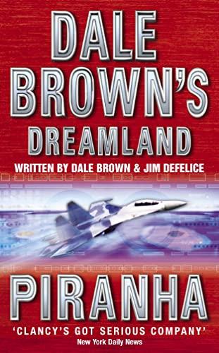 9780007109692: Piranha (Dale Brown's Dreamland, Book 4)