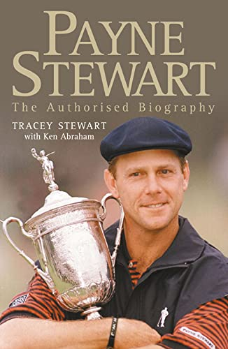9780007109975: Payne Stewart: The Authorised Biography