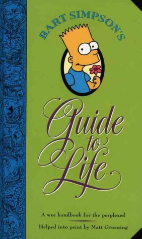 9780007110056: Bart Simpson's Guide to Life: A Wee Handbook for the Perplexed