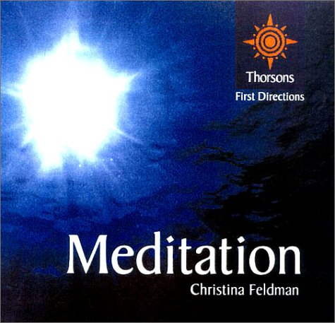 Meditation: Thorsons First Directions (0007110170) by Feldman, Christina