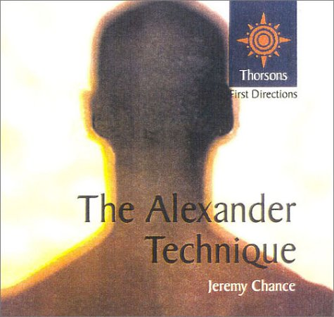9780007110353: Thorsons First Directions - The Alexander Technique