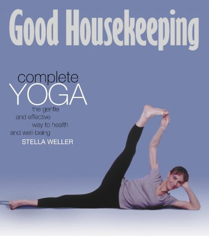 9780007110391: Good Housekeeping - Complete Yoga: The gentle and effective way to health and well-being