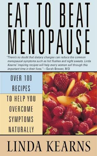9780007110421: Eat to Beat - Menopause: Over 100 recipes to help you overcome symptoms naturally