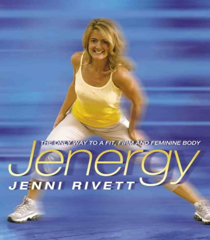 9780007110667: Jenergy: The Only Way to a Fit, Firm and Feminine Body