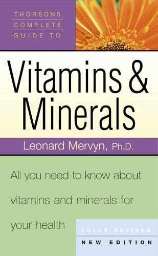 9780007110674: Thorsons' Complete Guide to Vitamins and Minerals: All You Need to Know About Vitamins & Minerals For Your Health (Collins Crime)