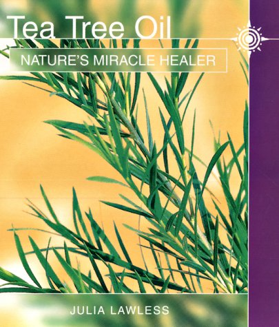 9780007110704: Tea Tree Oil: Nature's Miracle Healer (Natures Soothing Herb)